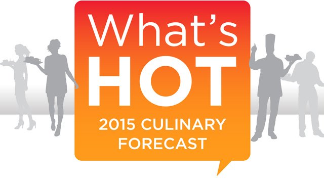 The chefs have spoken: Menu trend predictions for 2015