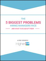 The 5 Biggest Problems Hiring Managers Face (and How to Solve Them!)