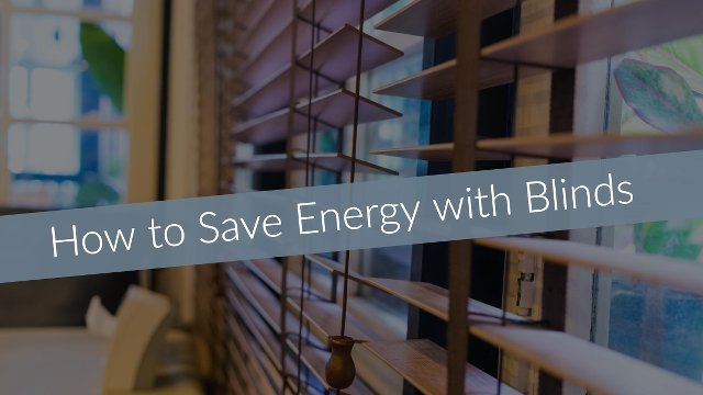 Saving Energy With Window Blinds