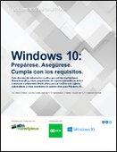 Windows 10: Prepárese. Asegúrese. Cumpla con los requisitos.