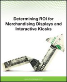 Determining ROI for Merchandising Displays and Interactive Kiosks