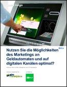Nutzen Sie die Möglichkeiten des Marketings an Geldautomaten und auf digitalen Kanälen optimal?