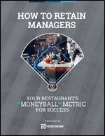 "How to Retain Managers: Your Restaurant's ""Moneyball"" Metric for Success"