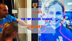 5 for 5: May's top digital signage headlines