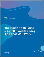 The Guide To Building a Loyalty and Ordering App That Will Work