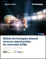 Mobile technologies present revenue opportunities for merchant ATMs