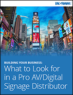 What to Look for in a Pro AV/Digital Signage Distributor