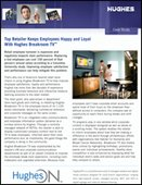 Top Retailer Keeps Employees Happy and Loyal With Hughes Breakroom TV™