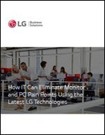 How IT Can Eliminate Monitor and PC Pain Points Using the Latest LG Technologies