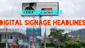The DST Top 5: December's top digital signage headlines