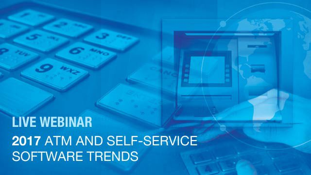 First look: 2017 ATM and Self-service Software Trends