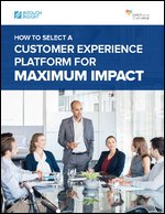 How to Select a Customer Experience Platform for Maximum Impact | Intouch Insight