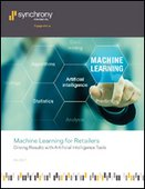 Machine Learning for Retailers: Driving Results with Artificial Intelligence Tools