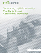 Separating myth from reality: The Facts About Card-linked Incentives
