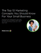 The Top 10 Marketing Concepts You Should Know For Your Small Business