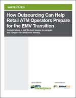How Outsourcing Can Help Retail ATM Operators Prepare for the EMV Transition