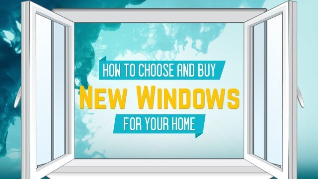 Tips For Buying The Best Windows For Your Home Proud