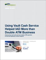 Using Vault Cash Service Helped IAD More than Double ATM Business
