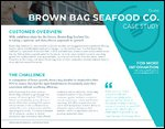 Brown Bag Seafood Co. Case Study