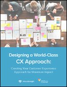 Designing a World-Class CX Approach Whitepaper   Intouch Insight