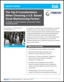 The Top 8 Considerations When Choosing a U.S. Based Kiosk Manfacturing Partner.