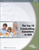 The Top 10 Trendsetting Executives in QSR (2013)