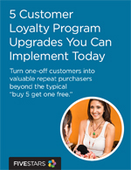 5 Customer Loyalty Program Upgrades You Can Implement Today