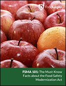 FSMA 101: The Must-Know Facts about the Food Safety Modernization Act