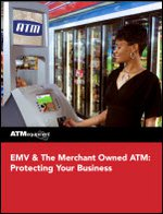 EMV & The Merchant Owned ATM: Protecting Your Business