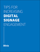Tips For Increasing Digital Signage Engagement