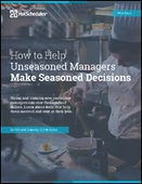 How to Help Unseasoned Managers Make Seasoned Decisions