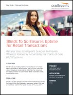 Blinds To Go Ensures Uptime for Retail Transactions with CradlePoint Network Solution