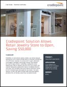 Cradlepoint Solution Allows Retail Jewelry Store to Open, Saving $50,000