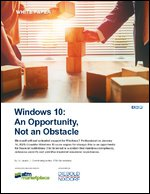 Windows 10: An Opportunity, Not an Obstacle