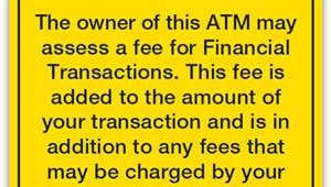 The Electronics Transfer Act and Reg. E requires ATM operators to provide a fee notice on the external facing of the ATM and the ATM screen.
