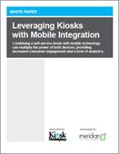 Leveraging Kiosks with Mobile Integration