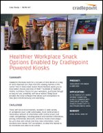 Healthier workplace snack options enabled by Cradlepoint powered kiosks