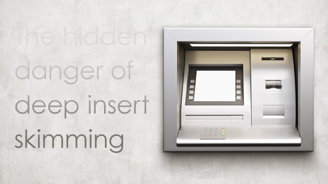 'The biggest skimming threat facing the global ATM industry'