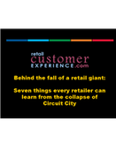 Webinar: Behind the fall of a retail giant: Seven things every retailer can learn from the collapse of Circuit City