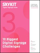 The 10 Biggest Digital Signage Challenges