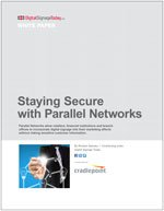 Staying Secure with Parallel Networks