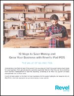 10 Ways to Save Money and Grow Your Business with Revel's iPad POS