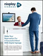 Make Your Reservation for a Successful Hotel with Digital Signage