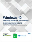 Windows 10: Be Ready. Be Secure. Be Compliant.