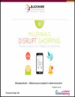 WEBINAR: Millennials Disrupt Shopping: The New World of Connected Shopping