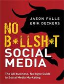 No BS Social Media: The All-Business No-Hype Guide to Social Media Marketing