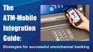 New guide offers a comprehensive view of ATM and mobile integration