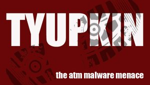 Can the ATM industry stop Tyupkin in its tracks?