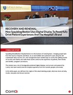 Recovery and Renewal: How Spaulding Boston Uses Digital Display To Powerfully Drive Patient Experiences And The Hospital's Brand