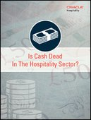 Is Cash Dead in the Hospitality Sector?